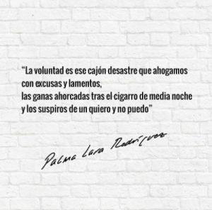 poema voluntad palma lara rodriguez poesia para la reflexion frases para la reflexion micropoemas micropoesia poetas jovenes espana