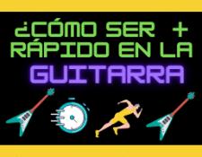 como ser mas rapido en la guitarra ejercicios para ganar agilidad y velocidad en los dedos guitarristas