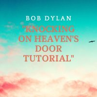 "¿CÓMO APRENDER TU PRIMERA CANCIÓN CON LA GUITARRA? ""Knocking on heaven's door"" de Bob Dylan"