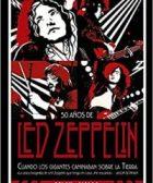 Led Zeppelin-Cuando los gigantes caminaban sobre la tierra