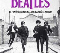 The Beatles El fenomeno musical que cambio el mundo