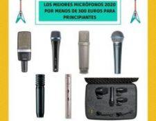 los mejores microfonos 2020 por menos de 300 euros para principiantes