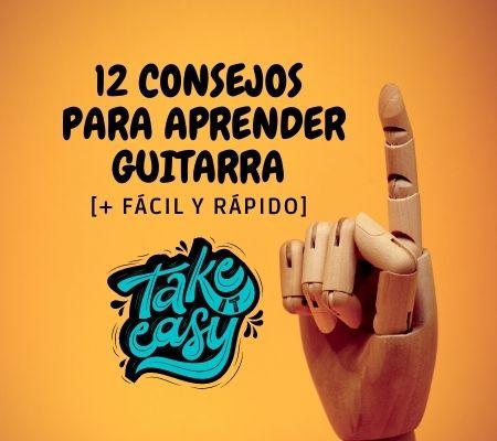 12 Consejos para Aprender Guitarra Fácil y Rápido
